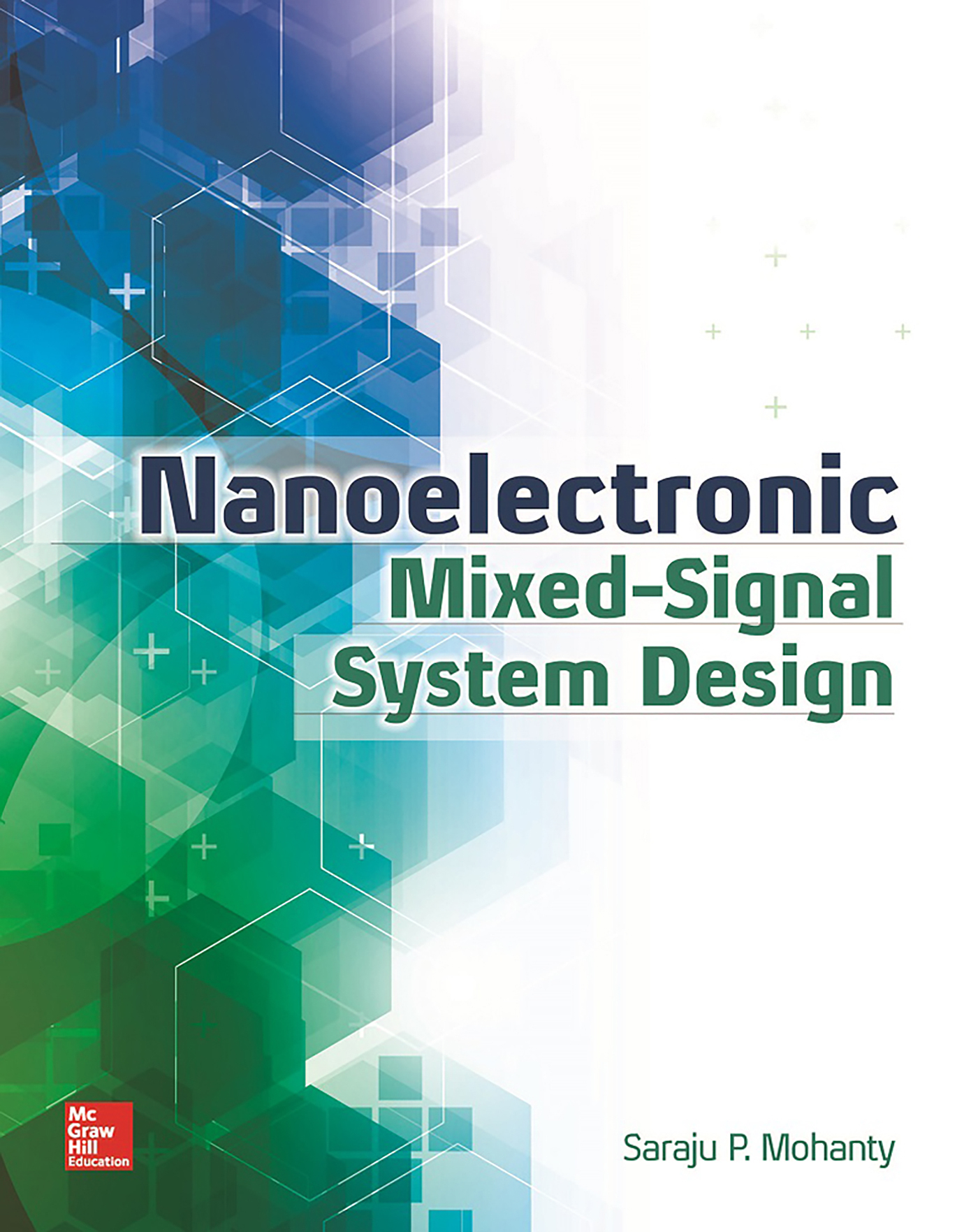 Nanoelectronic Mixed-Signal System Design, McGraw-Hill, 2015