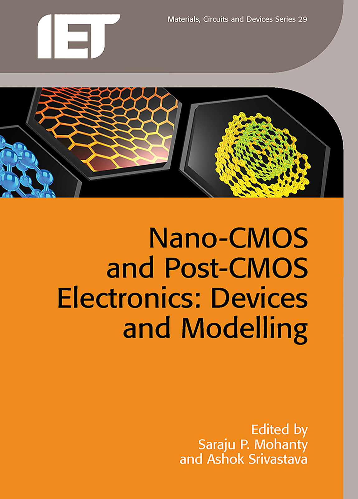Nano-CMOS and Post-CMOS Electronics: Devices and Modelling, The Institute of Engineering and Technology (IET), 2016